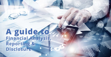 A guide to Financial Analysis, Reporting & Disclosure